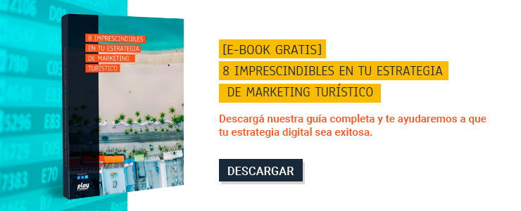 DESCARGÁ TU EBOOK:  8 IMPRESCINDIBLES EN TU ESTRATEGIA DE MARKETING TURÍSTICO